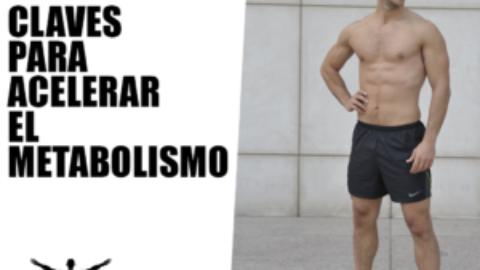 Claves para acelerar el metabolismo