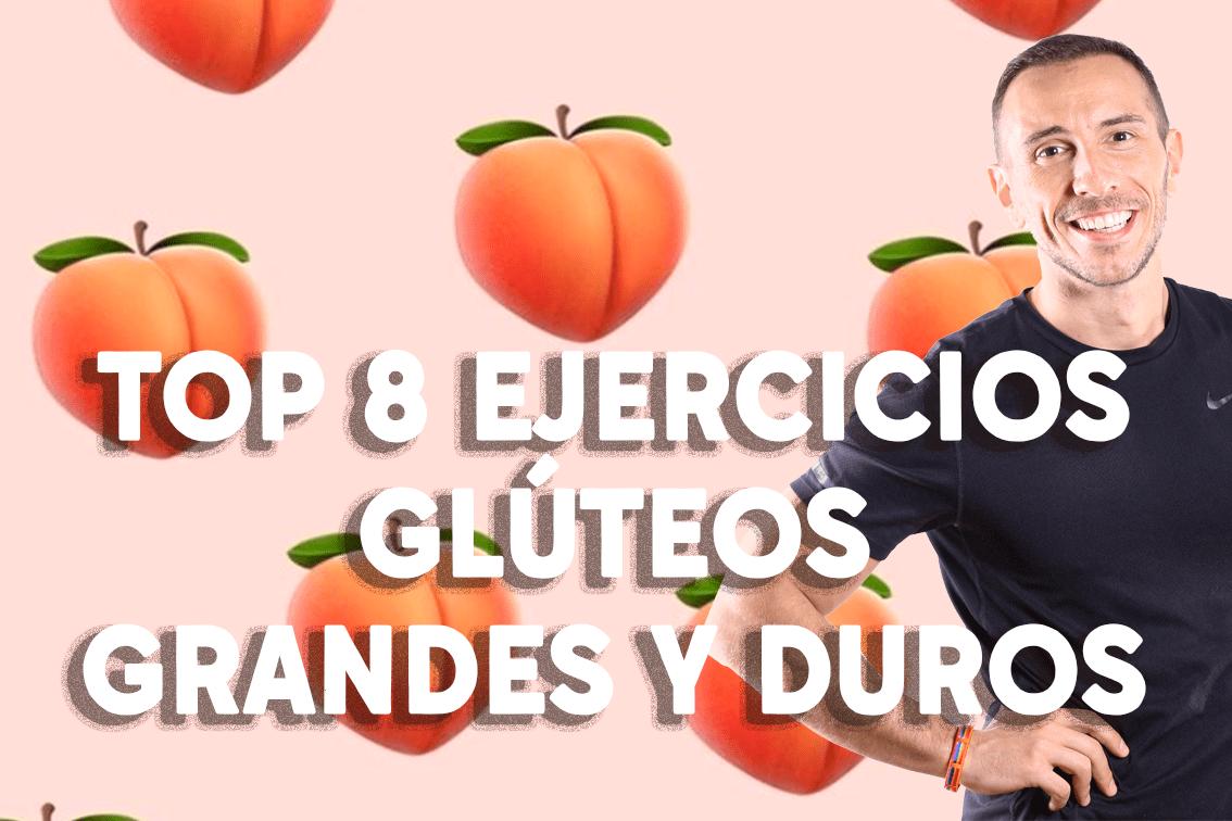 TOP 8 Ejercicios para glúteos grandes y duros.