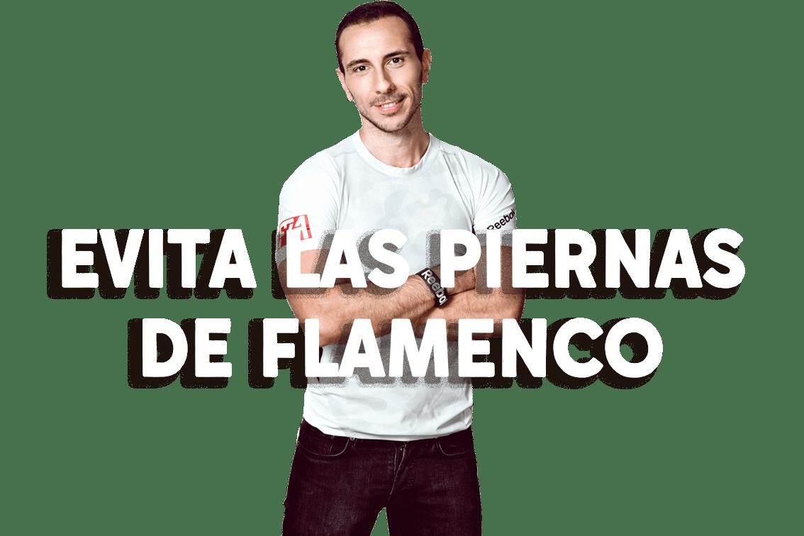 Cómo mejorar tus piernas y NO ser un flamenco.