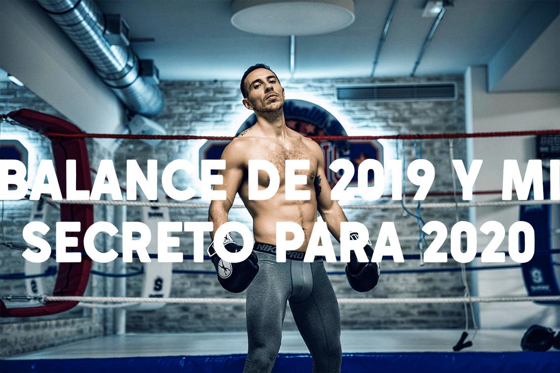Mi balance de 2019 y mi secreto para empezar este 2020.