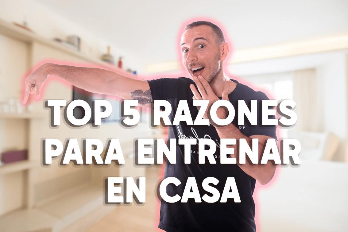 Top 5 razones para entrenar en tu hogar.