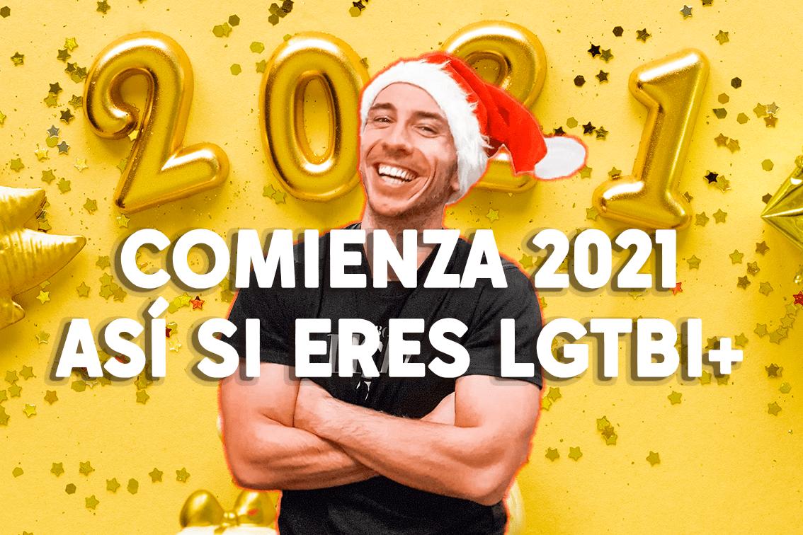 Si eres LGTBI+ y quieres comenzar bien 2021, esto te interesa.