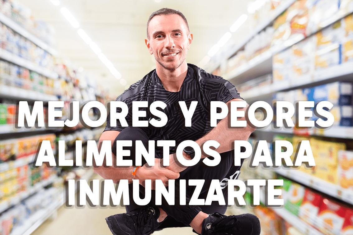 Mejores y peores alimentos para inmunizarte.