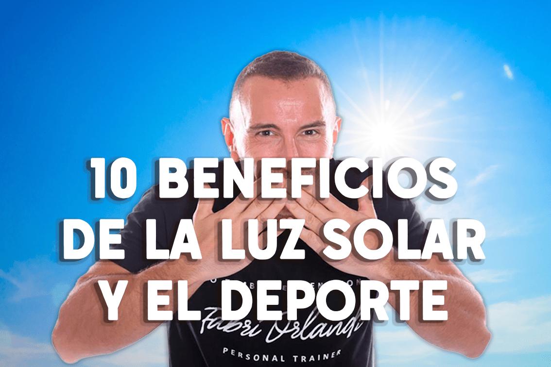 10 beneficios del deporte y la luz solar.