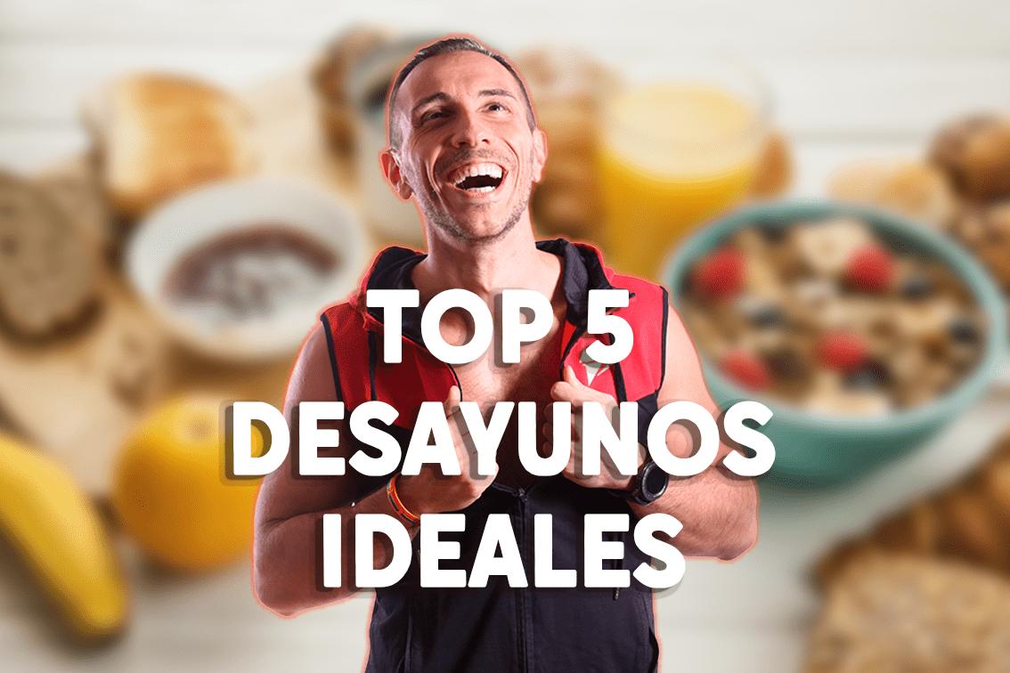 Top 5 desayunos ideales.