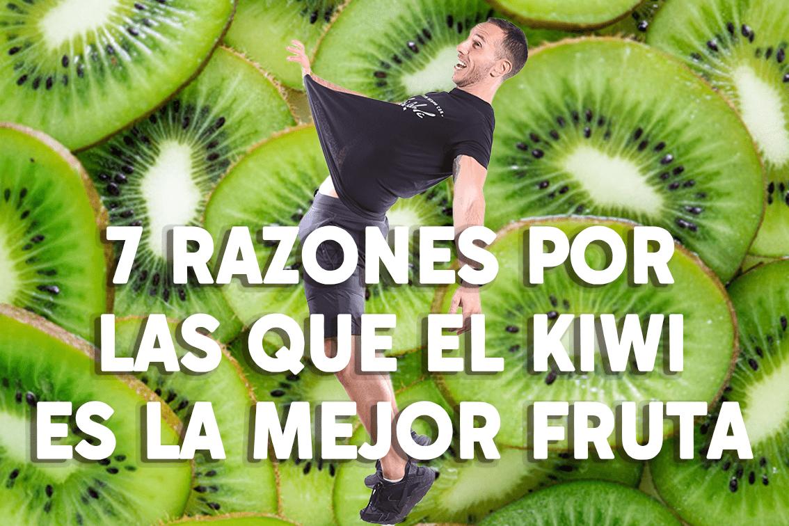 7 razones por las que el kiwi es la mejor fruta.