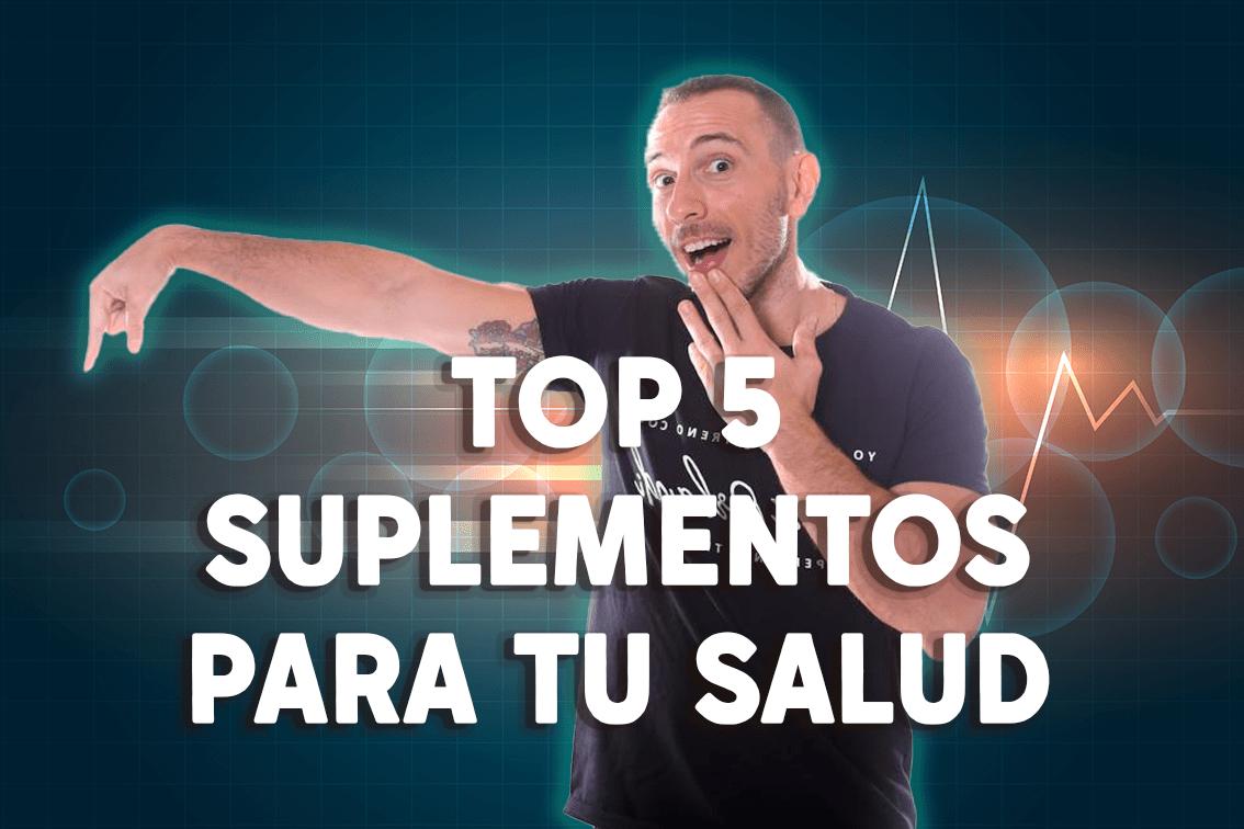 Top 5 mejores suplementos para tu salud.